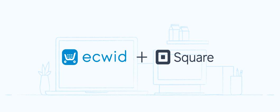Integrieren Sie Ihre Online-und In-Store-Zahlungen mit Ecwid und Square